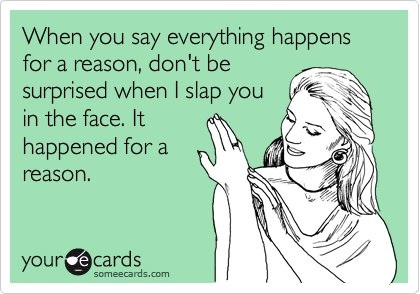 everything-happens-reason-slap-someecards